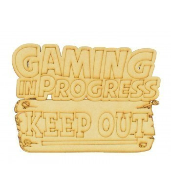 Laser Cut 'Gaming In Progress. Keep Out' Etched Sign