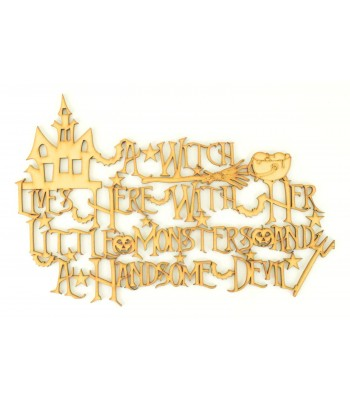 Laser Cut 'A Witch lives here with her Little Monsters and a Handsome Devil' Halloween Quote