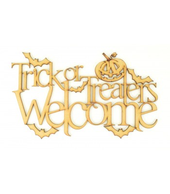 Laser Cut 'Trick or Treaters Welcome' Halloween Quote