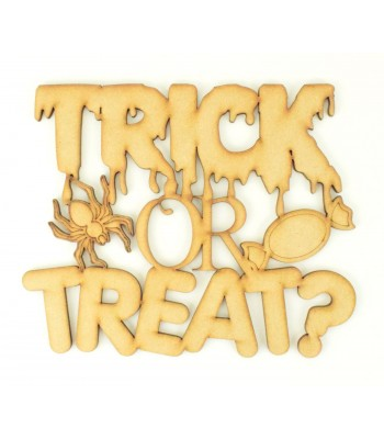 Laser Cut 'Trick or Treat' Halloween Quote
