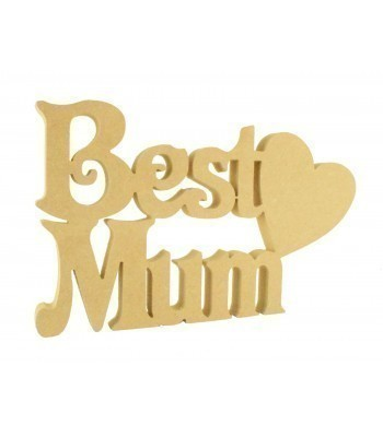 18mm Freestanding MDF 'Best Mum' Sign with Heart