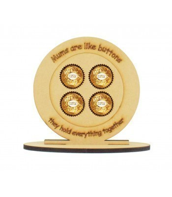 6mm 'Mums are like buttons. they hold everything together' Mothers Day Button Shape Ferrero Rocher or Lindt Chocolate Ball Holder on a Stand