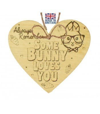 Laser Cut Oak Veneer 'Always Remember Some Bunny Loves You' Engraved Mini Heart Plaque
