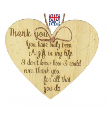 Laser Cut Oak Veneer 'Thank you. You have truly been A gift in my life. I don't know how I could ever thank you for all that you do' Engraved Mini Heart Plaque
