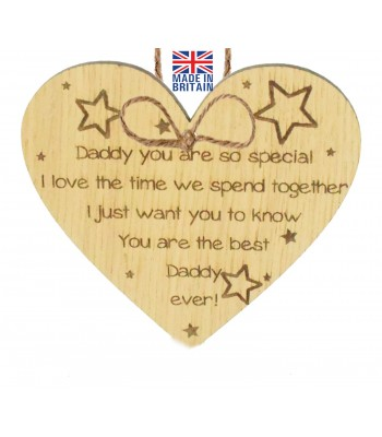 Laser Cut Oak Veneer 'Daddy you are so special. I love the time we spend together. I just want you to know You are the best Daddy ever!' Engraved Mini Heart Plaque