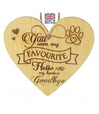 Laser Cut Oak Veneer 'You were my favourite Hello and my hardest Goodbye' Engraved Mini Heart Plaque with Paw Print