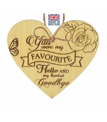 Laser Cut Oak Veneer 'You were my favourite Hello and my hardest Goodbye' Engraved Mini Heart Plaque with Roses
