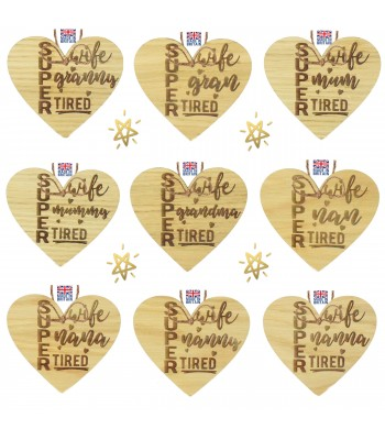 Laser Cut Personalised Oak Veneer 'Super Wife... Tired' Engraved Mini Heart Plaque