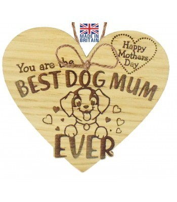 Laser Cut Oak Veneer 'Happy Mother's Day. You are the best dog mum ever' Engraved Mini Heart Plaque