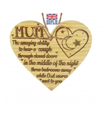 Laser Cut Oak Veneer 'Mum. The amazing ability to hear a cough through closed doors...' Engraved Mini Heart Plaque
