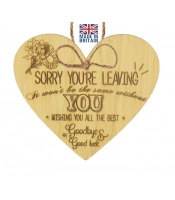 Laser Cut Oak Veneer 'Sorry you're leaving. It won't be the same without you...' Engraved Mini Heart Plaque