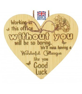 Laser Cut Oak Veneer 'Working in this office without you will be so boring.. We'll miss having a wonderful Colleague...' Engraved Mini Heart Plaque