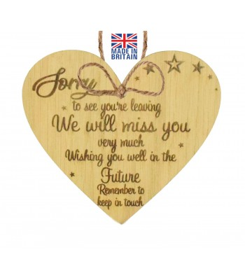 Laser Cut Oak Veneer 'Sorry to see you're leaving. We will miss you very much. Wishing you well in the Future...' Engraved Mini Heart Plaque