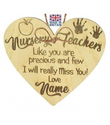 Laser Cut Personalised Oak Veneer 'Nursery Teachers Like you are precious and few. I will really Miss You!' Engraved Mini Heart Plaque