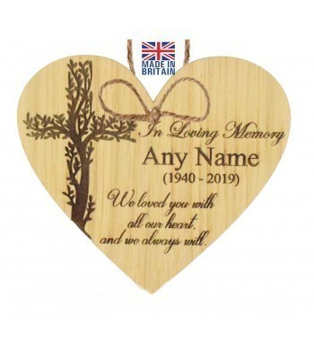 Laser Cut Personalised Oak Veneer 'In Loving Memory... We loved you with all our heart and we always will.' Engraved Mini Heart Plaque