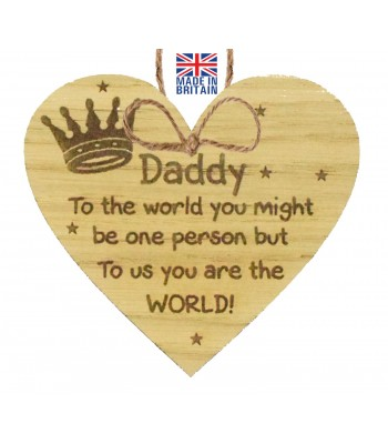 Laser Cut Oak Veneer 'Daddy To the world you might be one person but to us you are the world!' Engraved Mini Heart Plaque