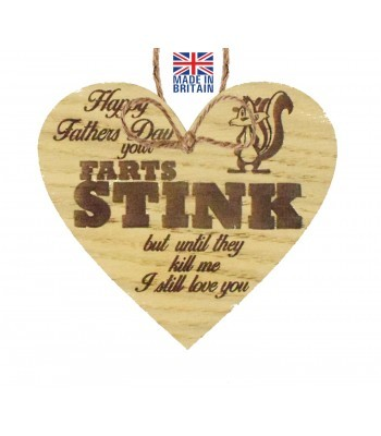 Laser Cut Oak Veneer 'Happy Fathers Day. your farts stink but until they kill me I still love you' Engraved Mini Heart Plaque