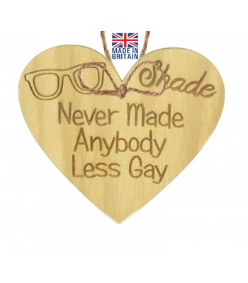 Laser Cut Oak Veneer 'Shade Never Made Anybody Less Gay' Engraved Mini Heart Plaque