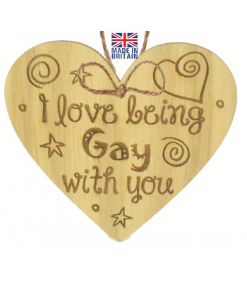 Laser Cut Oak Veneer 'I love being Gay with you' Engraved Mini Heart Plaque