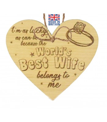 Laser Cut Oak Veneer 'I'm as lucky as can be because the World's Best Wife belongs to me' Engraved Mini Heart Plaque