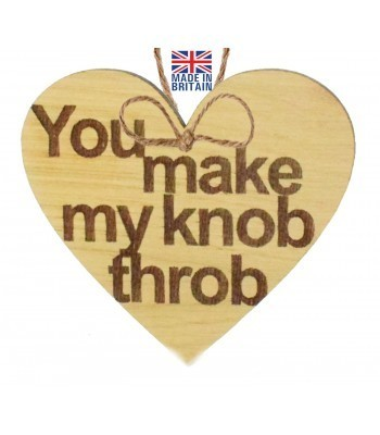 Laser Cut Oak Veneer 'You make my kn*b throb' Engraved Mini Heart Plaque
