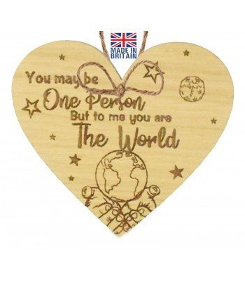 Laser Cut Oak Veneer 'You may be One Person But to me you are The World' Engraved Mini Heart Plaque