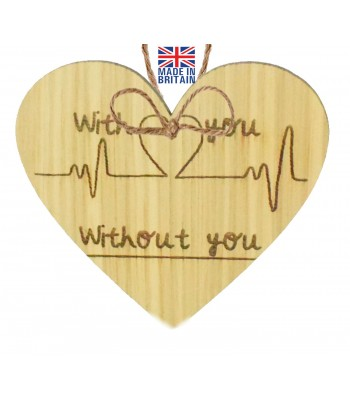 Laser Cut Oak Veneer Heart Beat 'With you. Without you' Engraved Mini Heart Plaque