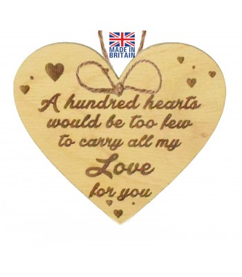 Laser Cut Oak Veneer 'A hundred hearts would be too few to carry all my Love for you' Engraved Mini Heart Plaque