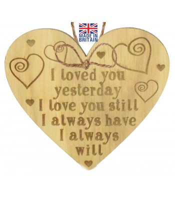 Laser Cut Oak Veneer 'I loved you yesterday. I love you still. I always have. I always will.' Engraved Mini Heart Plaque