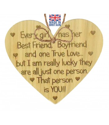 Laser Cut Oak Veneer 'Every girl has her Best Friend. Boyfriend and one True Love... but I am lucky they are all just one person...' Engraved Mini Heart Plaque