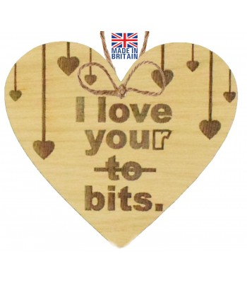 Laser Cut Oak Veneer 'I love you to bits (I love your bits)' Engraved Mini Heart Plaque