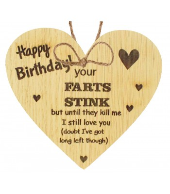 Laser Cut Oak Veneer 'Happy Birthday! Your farts stink...' Engraved Mini Heart Plaque