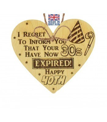 Laser Cut Oak Veneer 'I REGRET TO INFORM YOU THAT YOUR 30S' Engraved Mini Heart Plaque