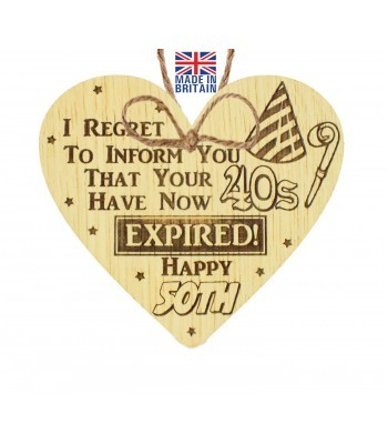 Laser Cut Oak Veneer 'I REGRET TO INFORM YOU THAT YOUR 40S' Engraved Mini Heart Plaque