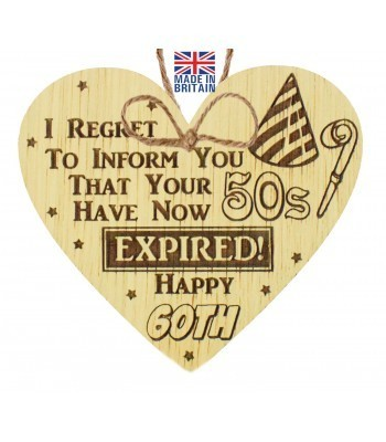 Laser Cut Oak Veneer 'I REGRET TO INFORM YOU THAT YOUR 50S' Engraved Mini Heart Plaque