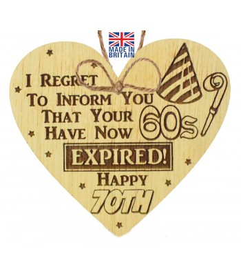 Laser Cut Oak Veneer 'I REGRET TO INFORM YOU THAT YOUR 60S' Engraved Mini Heart Plaque
