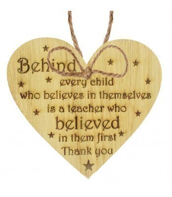 Laser Cut Oak Veneer 'Behind every child who believes in themselves is a teacher who believed in them first. Thank you' Engraved Mini Heart Plaque