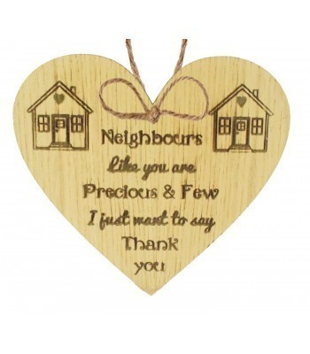 Laser Cut Oak Veneer 'Neighbours Like you are Precious' Engraved Mini Heart Plaque