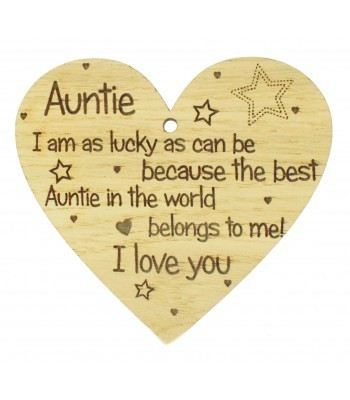 Laser Cut Oak Veneer 'Auntie. I am as lucky as can be because the best Auntie in the world belongs to me! I love you.' Engraved Mini Heart Plaque