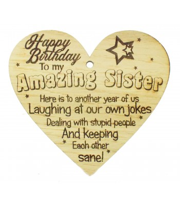 Laser Cut Oak Veneer 'Happy Birthday To my Amazing Sister...' Engraved Mini Heart Plaque