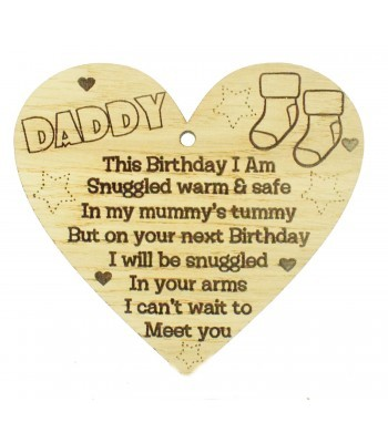 Laser Cut Oak Veneer 'Daddy This Birthday I Am Snuggled warm & safe...' Engraved Mini Heart Plaque