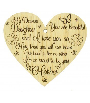 Laser Cut Oak Veneer 'My Dearest Daughter. You are beautiful and I love you so...' Engraved Mini Heart Plaque