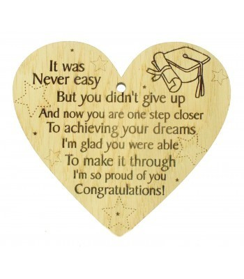 Laser Cut Oak Veneer 'It was never easy but you didn't give up and now your one step closer to achieving your dreams...' Engraved Mini Heart Plaque