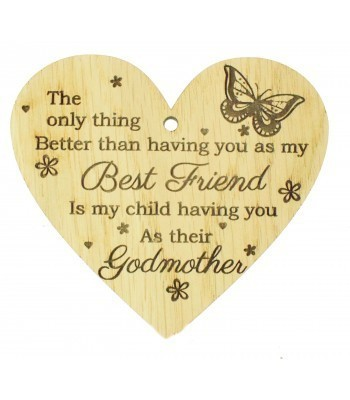 Laser Cut Oak Veneer 'The only thing better than having you as my Best Friend. Is my child having you as their Godmother' Engraved Mini Heart Plaque