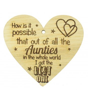 Laser Cut Oak Veneer 'How is it possible that out of all the Aunties in the world I got the best one' Engraved Mini Heart Plaque