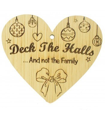Laser Cut Oak Veneer 'Deck The Halls... And not the Family' Engraved Mini Heart Plaque