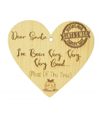 Laser Cut Oak Veneer 'Dear Santa I've Been Very Very Very Good (Most Of The Time)' Engraved Mini Heart Plaque