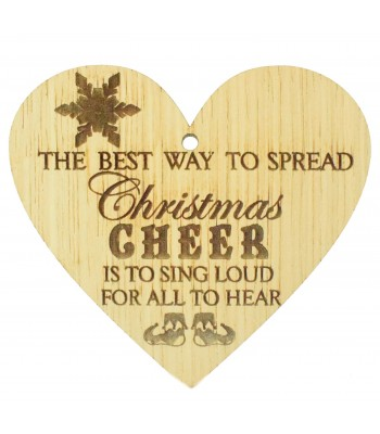 Laser Cut Oak Veneer 'The Best Way To Spread Christmas Cheer Is To Sing Loud For All To Hear' Engraved Mini Heart Plaque