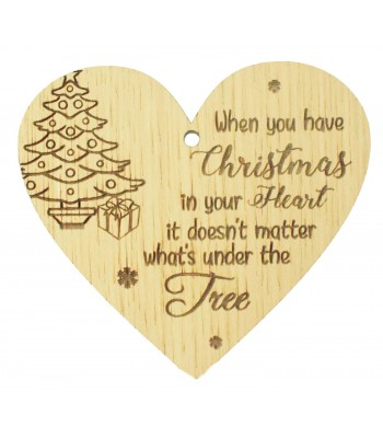 Laser Cut Oak Veneer 'When you have Christmas in your Heart it doesn't matter what's under the Tree' Engraved Mini Heart Plaque