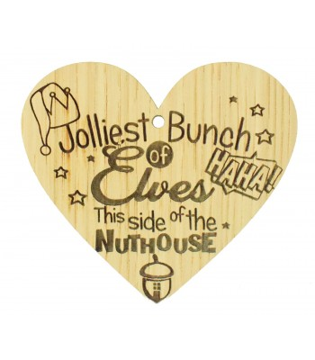 Laser Cut Oak Veneer 'Jolliest Bunch of Elves This side of the Nuthouse' Engraved Mini Heart Plaque